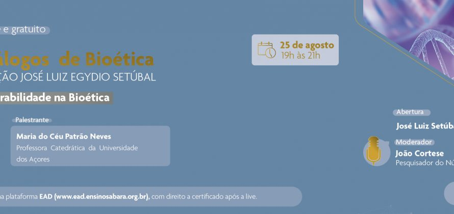 50º Diálogos de Bioética da Fundação José Luiz Egydio Setúbal