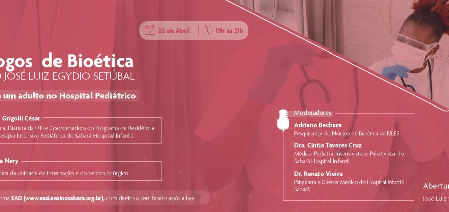 46º Diálogos de Bioética da Fundação José Luiz Egydio Setúbal